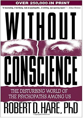 Without conscience the disturbing world of the psychopaths among us